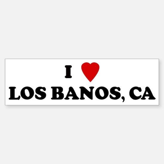 I Love LOS BANOS Bumper Bumper Bumper Sticker