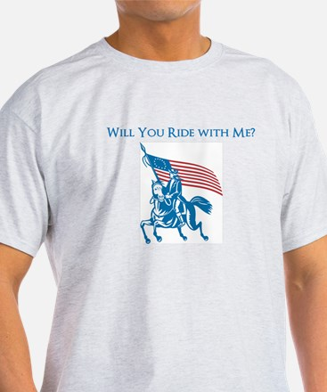 Will You Ride with Paul Revere? T-Shirt
