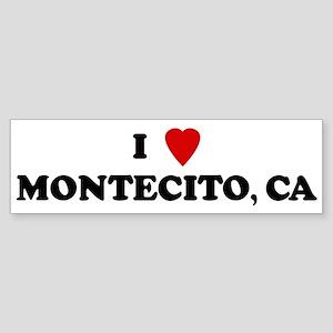I Love MONTECITO Bumper Sticker
