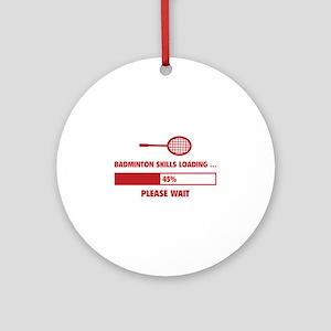 Badminton Skills Loading Ornament (Round)