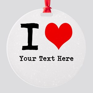 I Heart (personalized) Round Ornament