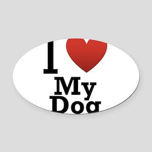 i-love-my-dog Oval Car Magnet