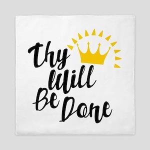 Thy Will Be Done Queen Duvet
