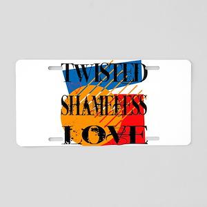 Twisted Shameless Love Aluminum License Plate