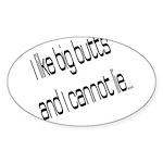 I like big butts Sticker (Oval 50 pk)
