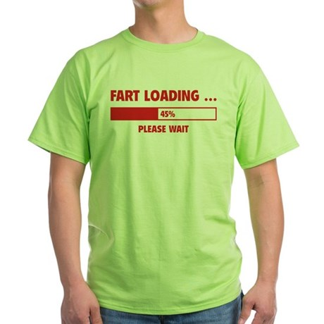 Fart Loading Green T-Shirt