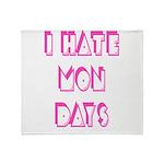 I Hate Mondays Pink Throw Blanket