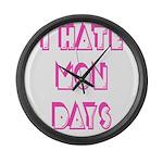 I Hate Mondays Pink Large Wall Clock