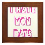 I Hate Mondays Pink Framed Tile