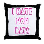 I Hate Mondays Pink Throw Pillow