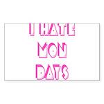 I Hate Mondays Pink Sticker (Rectangle 50 pk)