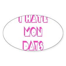 I Hate Mondays Pink Sticker (Oval)