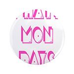 I Hate Mondays Pink 3.5