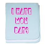 I Hate Mondays Pink baby blanket