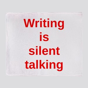 Writing is silent talking Throw Blanket