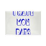 I Hate Mondays Rectangle Magnet