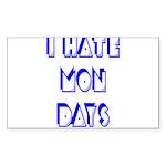 I Hate Mondays Sticker (Rectangle 50 pk)
