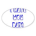 I Hate Mondays Sticker (Oval 10 pk)