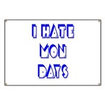 I Hate Mondays Banner