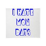 I Hate Mondays Throw Blanket