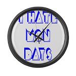I Hate Mondays Large Wall Clock