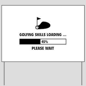 Golfing Skills Loading Yard Sign