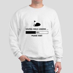 Golfing Skills Loading Sweatshirt