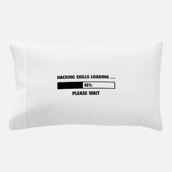 Hacking Skills Loading Pillow Case