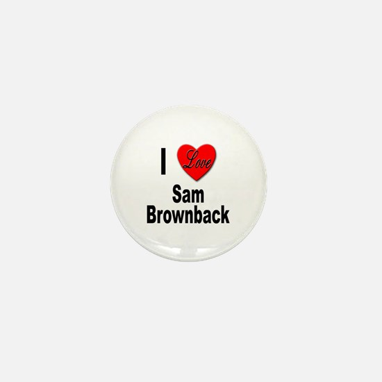 I Love Sam Brownback Mini Button