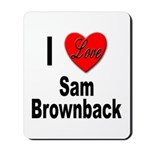 I Love Sam Brownback Mousepad