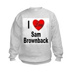 I Love Sam Brownback (Front) Kids Sweatshirt