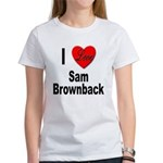 I Love Sam Brownback (Front) Women's T-Shirt