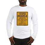 Stupid People Do Not Speak... Long Sleeve T-Shirt