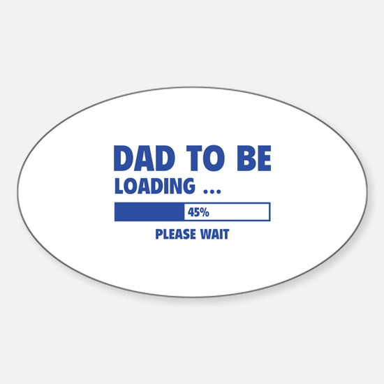 Dad To Be Loading Sticker (Oval)