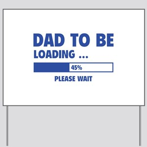 Dad To Be Loading Yard Sign