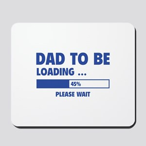 Dad To Be Loading Mousepad