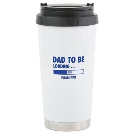 Dad To Be Loading Stainless Steel Travel Mug