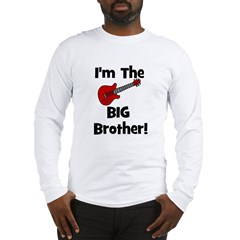 I'm the Big Brother (guitar) Long Sleeve T-Shirt