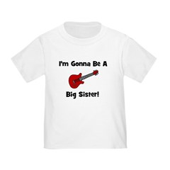 Gonna Be A Big Sister (guitar T