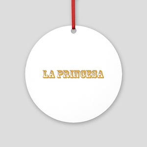 La Princesa Ornament (Round)