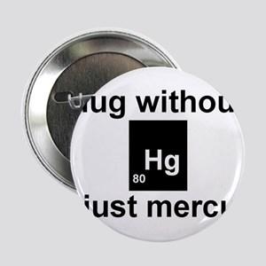 "A hug without u is just mercury. 2.25"" Button"