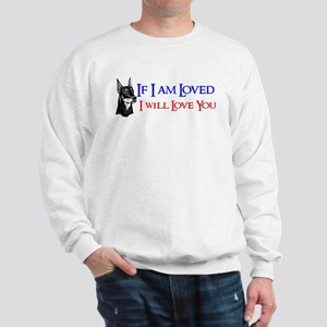 DOBERMAN IF I AM LOVED Sweatshirt