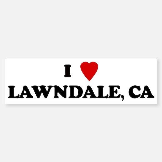 I Love LAWNDALE Bumper Bumper Bumper Sticker