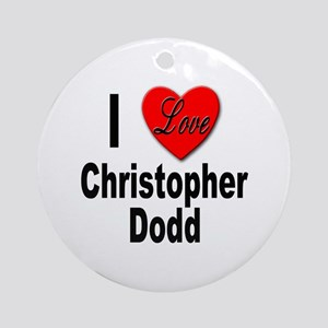 I Love Christopher Dodd Ornament (Round)