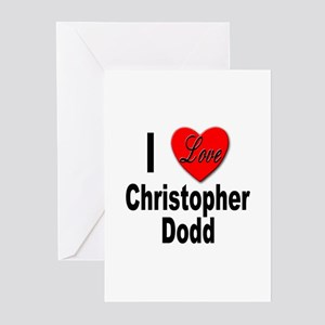 I Love Christopher Dodd Greeting Cards (Package of