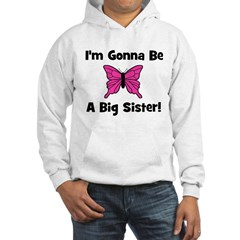 Gonna Be Big Sister (butterfl Hoodie