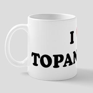 I Love TOPANGA Mug