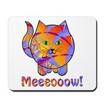 Meeeooow! Kitty Mousepad
