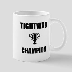 tightwad champ Mug