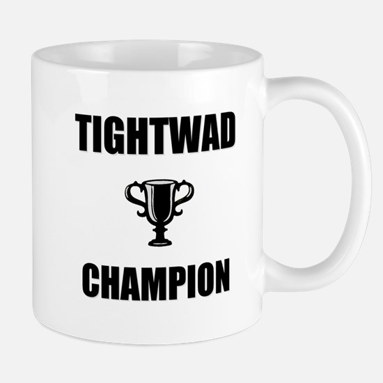 tightwad champ Mug